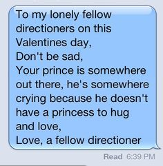 Don't worry girls, your prince is somewhere out there waiting to be with you!:)xx>>>> awe I ant wait to find him, oh my gosh this is why I love you all so much!