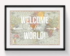 Personalize and delete ! This stunning Welcome to the World map print is the perfect nursery art print and makes an ideal baby shower gift for welcoming a new baby into