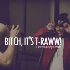 T-Raw #TYGA!