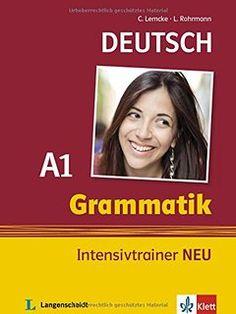 Grammatik Intensivtrainer NEU. A1 / Christiane Lemcke, Lutz Rohrmann