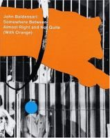 John Baldessari : somewhere between almost right and not quite / edited by Tracey Bashkoff, Russell Ferguson and Lawrence Waschler. 709.04075 B176b