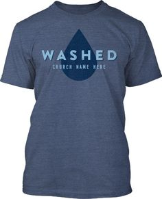 Washed Baptism T-Shirt Design  449 Youth Ministry Lessons 010a195954e9