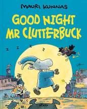 Good Night Mr Clutterbuck - my kids love this book :)
