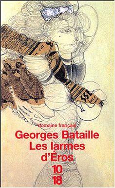Les larmes d'Éros, Georges Bataille