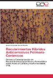 http://ift.tt/1G9JOPE Recubrimientos Híbridos Anticorrosivos Polímero-Cerámicos: Síntesis y Caracterización de Recubrimientos Epoxi-Sílice y Pmma-Silice sobre Acero al Carbón y Acero Inoxidable 316L Reviews