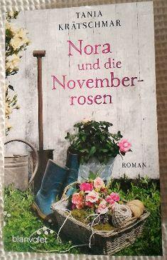 Kathrins Home - Nora und die Novemberrosen von Tania Krätschmar, erschienen September 2016 im @blanvalet Verlag