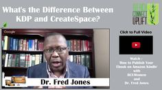 If you have written a book do you need to use Create Space or KDP to publish it? Book publishing tips with Dr. Fred Jones