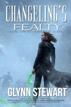 Get Book Changeling's Fealty (Changeling Blood Book Author Glynn Stewart, Got Books, Books To Read, What To Read, Free Reading, Book Photography, Book 1, Reading Online, Nonfiction, Book Lovers