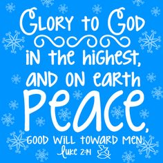 bible verse christmas luke glory to god in the highest and on earth peace good will toward men - Best Christmas Bible Verses