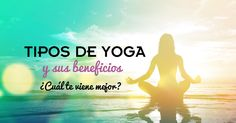 Principales #tipos de #yoga y sus beneficios