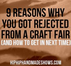 9 Reasons Why You Got Rejected From a Craft Fair (and How to Get in Next Time) - Hip Hip Handmade Shows