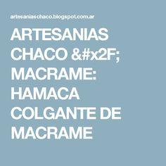 ARTESANIAS CHACO / MACRAME: HAMACA COLGANTE DE MACRAME
