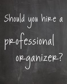 Should You Hire A Professional Organizer? | Simplify101.com