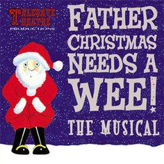 Father Christmas Needs a Wee! The Musical