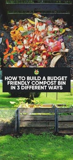 How to Build a Budget Friendly Compost Bin in 3 Different Ways