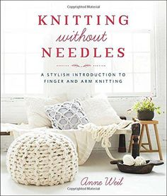 See three different versions of this great pouf pattern from Knitting Without Needles by Anne Weil. Fabulous arm knitting and finger knitting patterns! Diy Finger Knitting, Finger Knitting Projects, Arm Knitting, Summer Knitting, Knitting Patterns, Knitting Needles, Sweater Patterns, Knitting Tutorials, Knitting Books