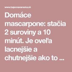 Domáce mascarpone: stačia 2 suroviny a 10 minút. Je oveľa lacnejšie a chutnejšie ako to z obchodu - Báječná vareška
