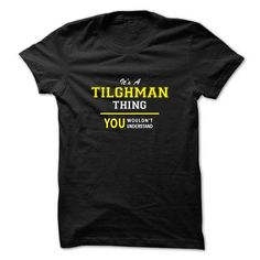 Awesome Tee Its A TILGHMAN thing, you wouldnt understand !! T shirts