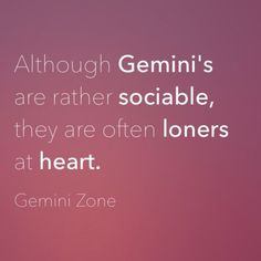 """""""Although Gemini's are rather sociable, they are often loners at heart. Gemini Characteristics, Gemini Traits, Zodiac Sign Traits, Zodiac Signs Gemini, Zodiac Facts, June Gemini, Gemini Life, Gemini Woman, Gemini And Cancer"""