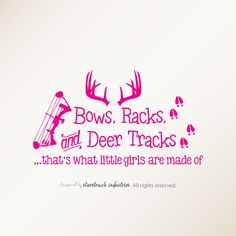 Bows Racks & Deer Tracks That's What Little Girls Are Made Of - Wall Decal…