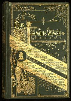 Our famous women : an authorized record of the lives and deeds of distinguished American women of our times , A.D. Worthington & Co. 1884