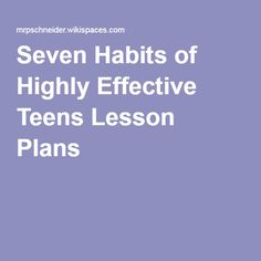 Seven Habits of Highly Effective Teens Lesson Plans