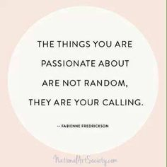 Your passion.