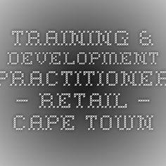 Training & Development Practitioner – Retail – Cape Town Training And Development, Cape Town, Barber, Periodic Table, Retail, Periodic Table Chart, Periotic Table, Barbershop, Sleeve