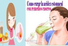 Como Curar La Acidez Estomacal Con Remedios Caseros