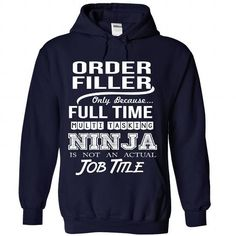 ORDER-FILLER - Job title #hoodie #Tshirt. BUY NOW  => https://www.sunfrog.com/No-Category/ORDER-FILLER--Job-title-3825-NavyBlue-Hoodie.html?id=60505