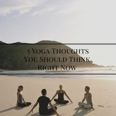 5 Yoga Thoughts You Should Think Right Now