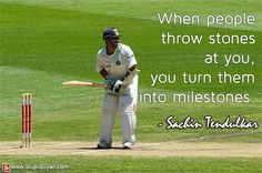 When People throw Stones at You | Quote by Sachin Tendulkar