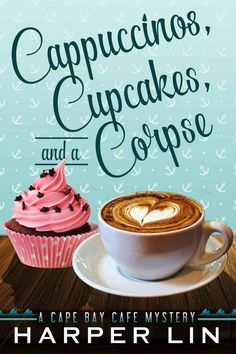 Cappuccinos, Cupcakes, and a Corpse (A Cape Bay Cafe Mystery Book 1) eBook: Harper Lin: Amazon.co.uk: Kindle Store