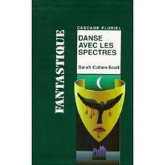 Danse Avec Les Spectres Sarah Cohen Scali