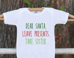 Funny Christmas Shirts - Funny Kids Santa Outfit - Dear Santa, Take My Sister - Onepiece or Tshirt - Baby Boy or Baby Girl Christmas Shirt
