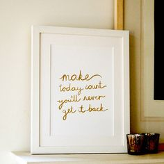 'make today count' gold foil art print by ant design gifts | notonthehighstreet.com