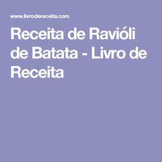 Receita de Ravióli de Batata - Livro de Receita