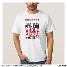 I'll be Fitnees Whole Pizza In My Mouth