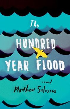 The Hundred-Year Flood | IndieBound