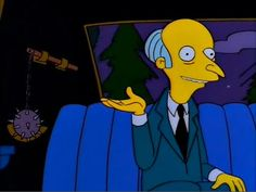 The Simpsons Mr Burns carries mace. Simpsons Funny, Simpsons Quotes, Simpsons Characters, Fictional Characters, Montgomery Burns, Simpson Tv, Goat Cartoon, Film Books, Mellow Yellow