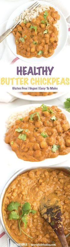 Healthy Butter Chickpeas Healthy Dinner Recipe This dish is a lightened-up, vegan and gluten free take on a Indian-style classic that's easy to make and ready in about 30 minutes.
