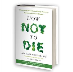 Preventing and reversing disease with diet. Based on the latest (real) science. Hint: eat plants