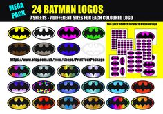 Welcome Bat fans. You will get 24 different colored Batman Logos.  24 sets on 7 A4 paper sheets for each of the colored logos. Yes you get every colour - all 24 colours with this one purchase.  Yes that is correct, 7 sizes on A4 paper sheets with 7 different Batman logo sizes. that can be used for all your needs for the party items, from balloon, cupcake toppers, cup stickers. add to plates. 7 sizes for all you needs and with 24 different colors to pick from.   Please note that this is a…