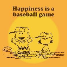 Happiness is a baseball game