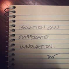 Isolation can suffocate innovation