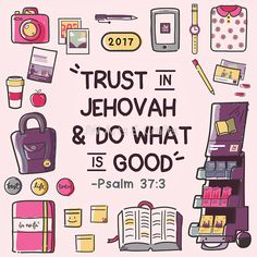 Trust in Jehovah and do what is good Jw Pioneer, Pioneer School, Pioneer Gifts, Psalm 133, Jehovah S Witnesses, Jehovah Witness, Jehovah's Witnesses Humor, Jw Humor, Jw Gifts