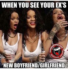 When you see your EX's GF/BF #rihanna #humor #exbf/gf
