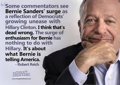 I'm Voting FOR Bernie in 2016::Not AGAINST anyone. @RBReich has got it right. #FeelTheBern ~AS