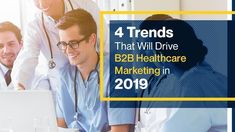 What lies ahead for B2B healthcare this year? Here are some of the upcoming B2B healthcare marketing trends in 2019 that are worth taking a look at.