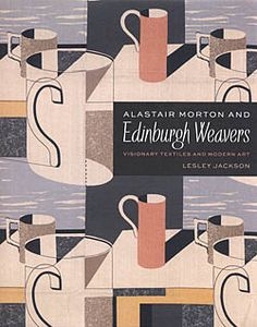 Alastair Morton and Edinburgh Weavers : Visionary Textiles and Modern Art by Lesley Jackson Hardcover) for sale online Jackson, Textile Company, Textiles, Script Lettering, Typography, Book Jacket, Modern Artists, Victoria And Albert Museum, Edinburgh